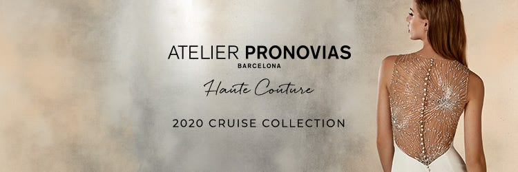 afd6eed9d1409 ATELIER PRONOVIAS 2020 CRUISE COLLECTION ARRIVES IN STORES